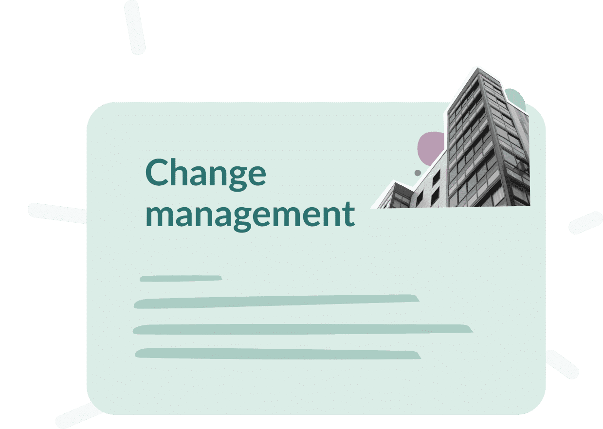 Use case : Change management, what goals ?