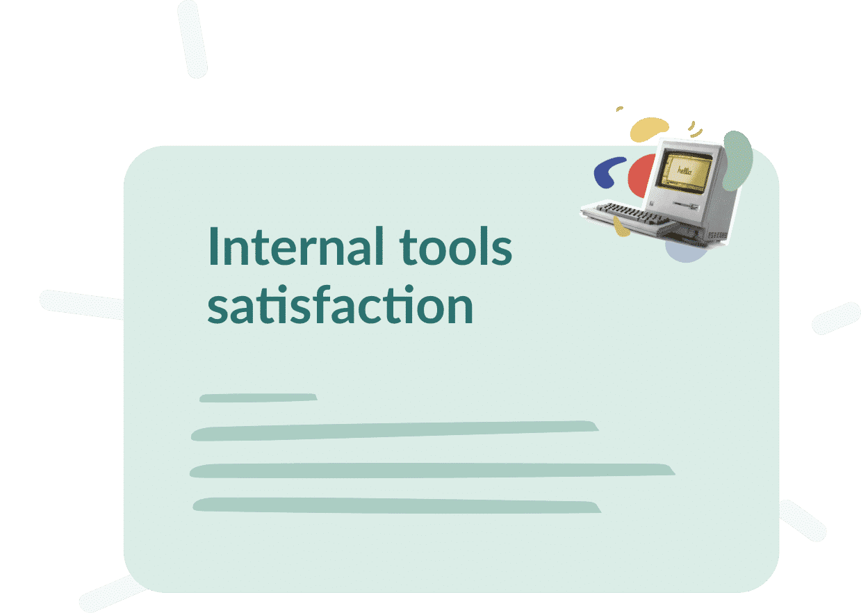 Use case : Internal tools satisfaction, what goals ?