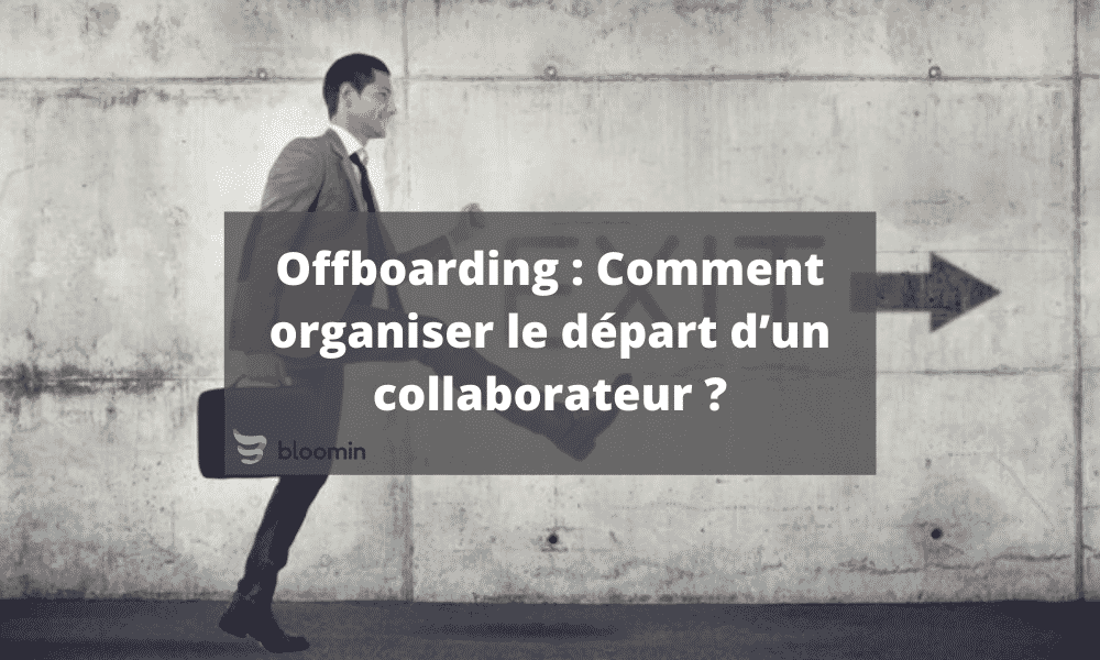 Offboarding : comment organiser le départ d'un collaborateur ?